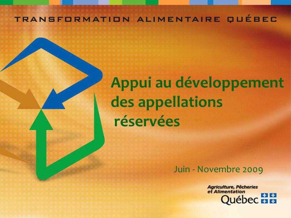 Appui au développement des appellations réservées Juin - Novembre 2009