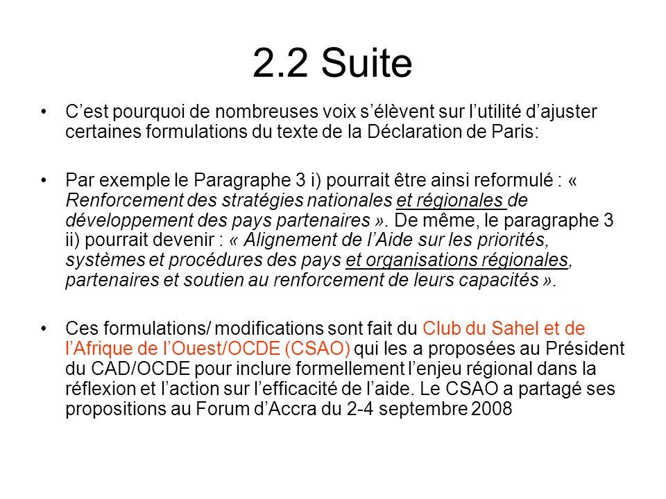 2.2 Suite Cest pourquoi de nombreuses voix sélèvent sur lutilité dajuster certaines formulations du texte de la Déclaration de Paris: Par exemple le P