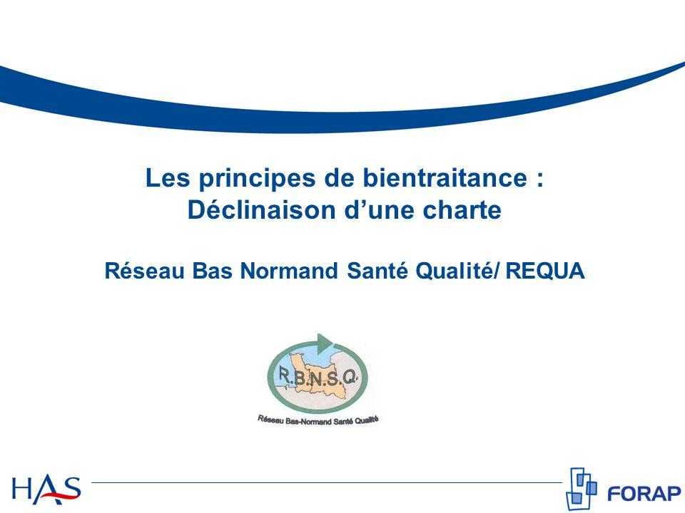 Les principes de bientraitance : Déclinaison dune charte Réseau Bas Normand Santé Qualité/ REQUA