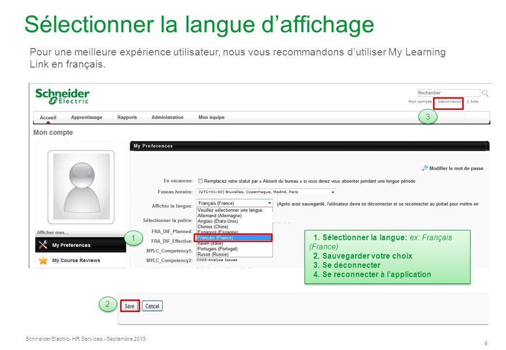 Schneider Electric 8 - HR Services - Septembre 2013 Sélectionner la langue daffichage 1.