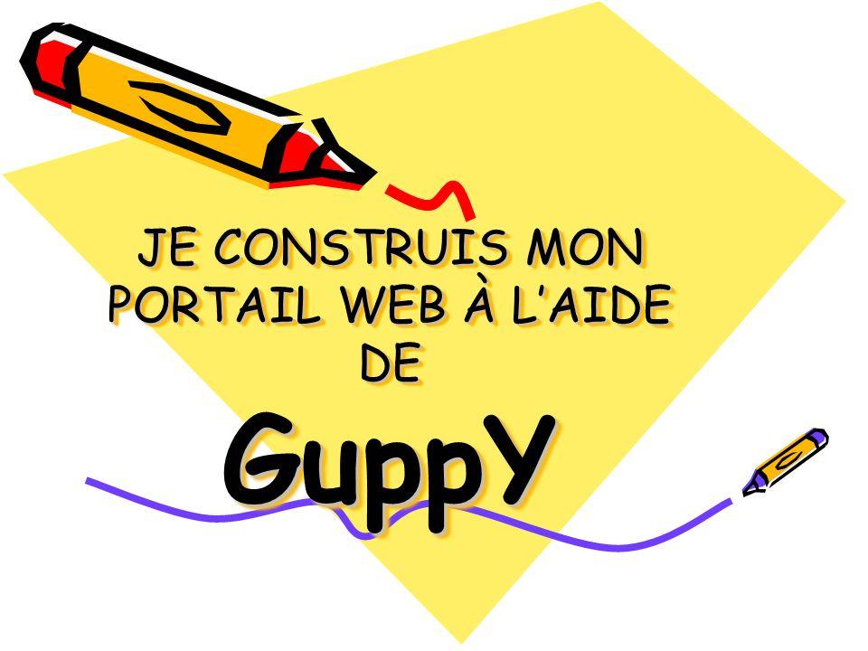 JE CONSTRUIS MON PORTAIL WEB À LAIDE DE GuppY