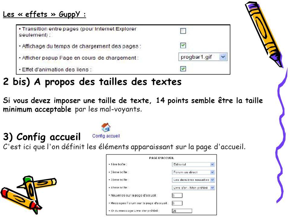 Les « effets » GuppY : 2 bis) A propos des tailles des textes Si vous devez imposer une taille de texte, 14 points semble être la taille minimum acceptable par les mal-voyants.