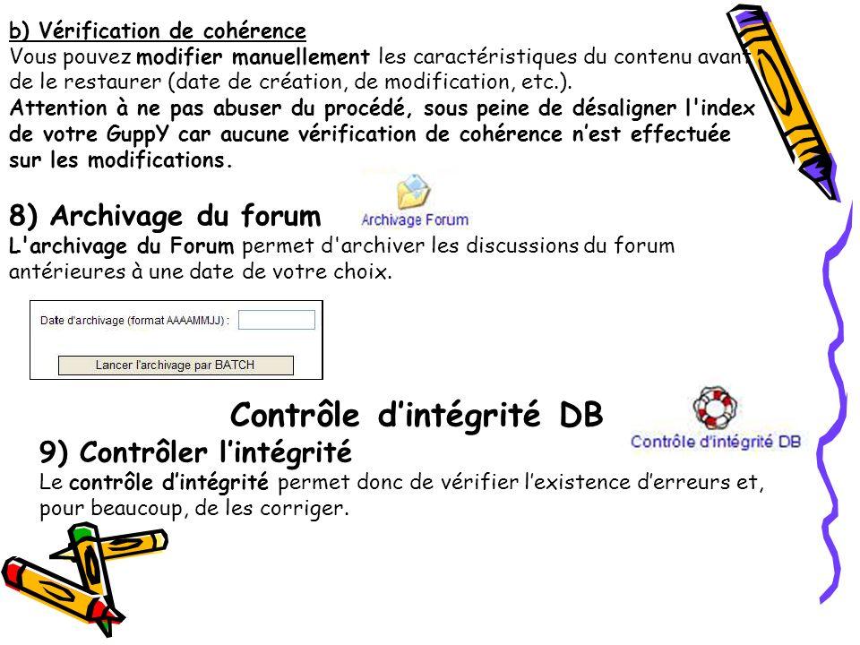 b) Vérification de cohérence Vous pouvez modifier manuellement les caractéristiques du contenu avant de le restaurer (date de création, de modification, etc.).