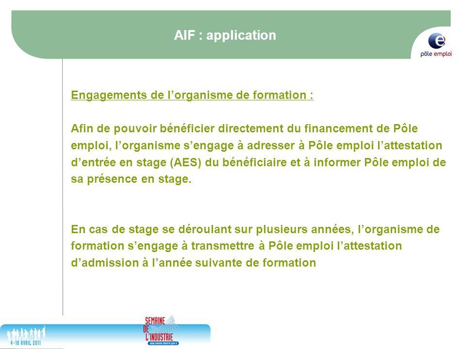 17/05/2014 10 AIF : application Engagements de lorganisme de formation : Afin de pouvoir bénéficier directement du financement de Pôle emploi, lorgani