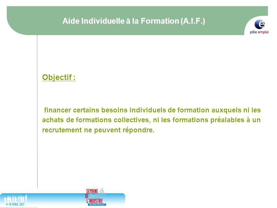 17/05/2014 7 Aide Individuelle à la Formation (A.I.F.) Objectif : financer certains besoins individuels de formation auxquels ni les achats de formati