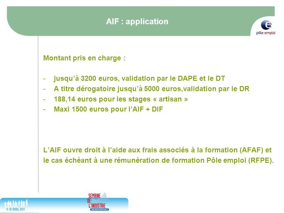 17/05/2014 9 AIF : application Montant pris en charge : -jusquà 3200 euros, validation par le DAPE et le DT -A titre dérogatoire jusquà 5000 euros,val