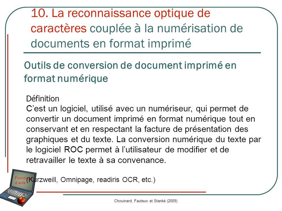 Fonctions daide Chouinard, Fauteux et Stanké (2009) 10. La reconnaissance optique de caractères couplée à la numérisation de documents en format impri