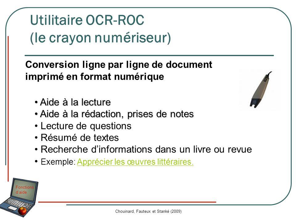 Fonctions daide Chouinard, Fauteux et Stanké (2009) Utilitaire OCR-ROC (le crayon numériseur) Aide à la lecture Aide à la lecture Aide à la rédaction,