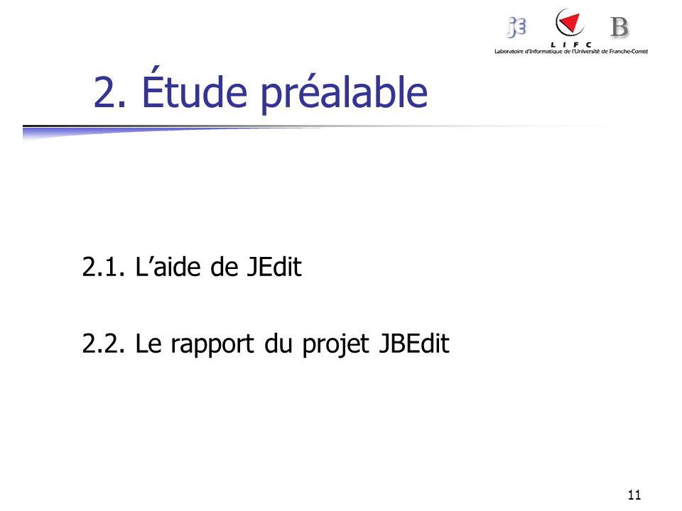 11 2. Étude préalable 2.1. Laide de JEdit 2.2. Le rapport du projet JBEdit