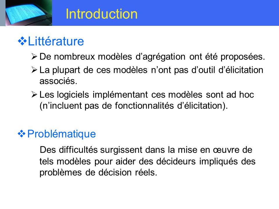 Littérature De nombreux modèles dagrégation ont été proposées. La plupart de ces modèles nont pas doutil délicitation associés. Les logiciels implémen