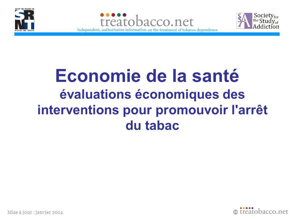 Mise à jour : janvier 2014 Economie de la santé évaluations économiques des interventions pour promouvoir l'arrêt du tabac
