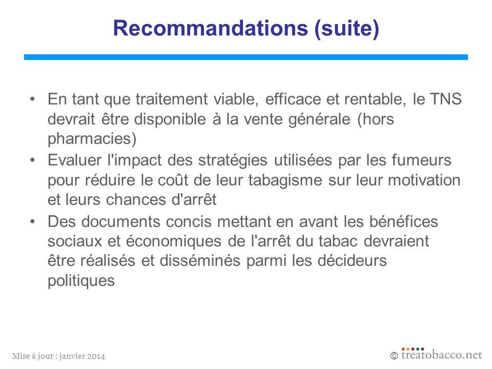 Mise à jour : janvier 2014 Recommandations (suite) En tant que traitement viable, efficace et rentable, le TNS devrait être disponible à la vente géné