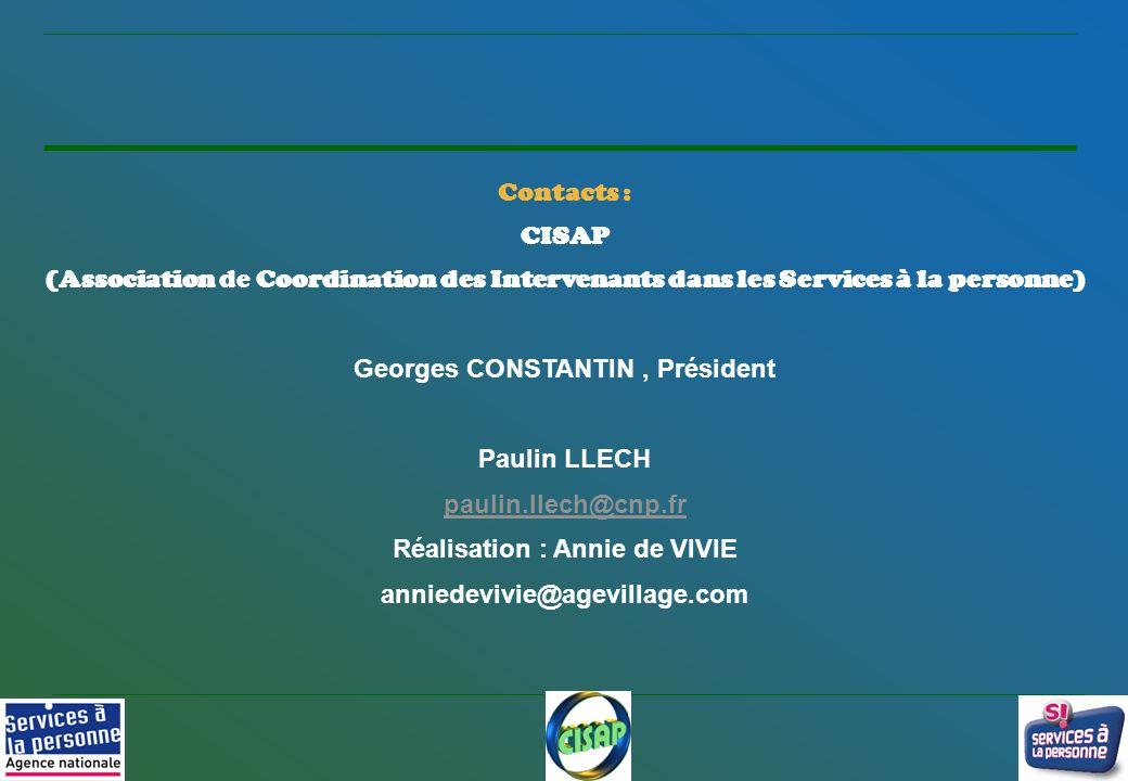 9 Contacts : CISAP (Association de Coordination des Intervenants dans les Services à la personne) Georges CONSTANTIN, Président Paulin LLECH paulin.ll