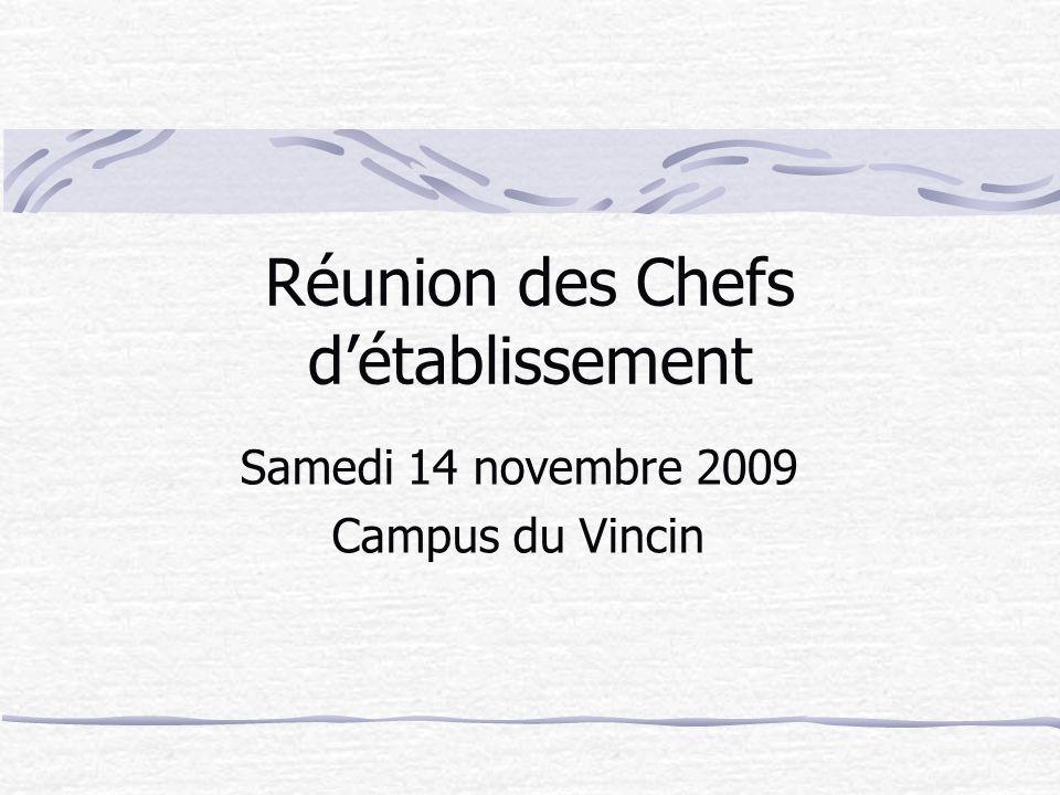 Réunion des Chefs détablissement Samedi 14 novembre 2009 Campus du Vincin