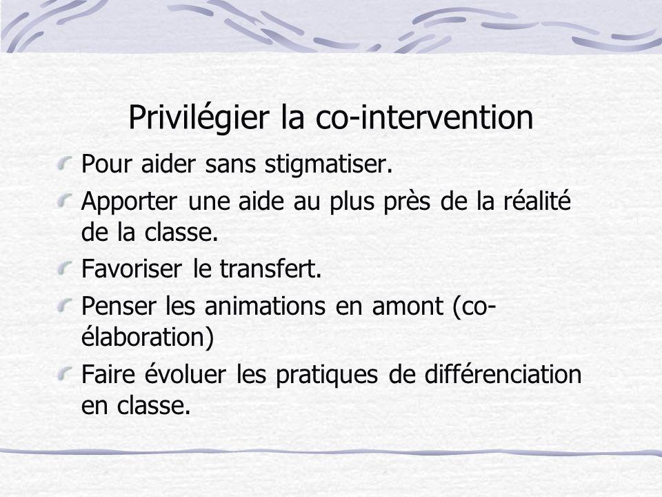 Privilégier la co-intervention Pour aider sans stigmatiser.