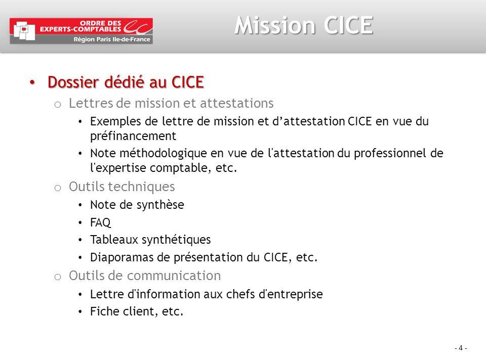 - 4 - Mission CICE Dossier dédié au CICE Dossier dédié au CICE o Lettres de mission et attestations Exemples de lettre de mission et dattestation CICE