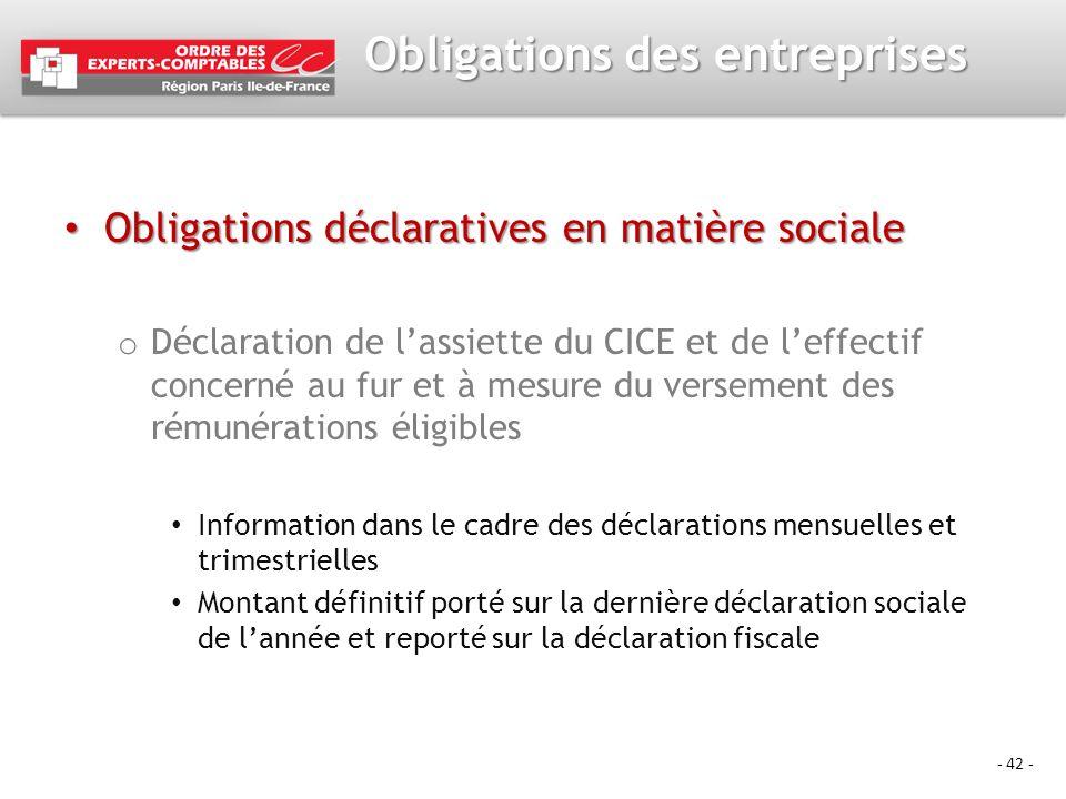 - 42 - Obligations des entreprises Obligations déclaratives en matière sociale Obligations déclaratives en matière sociale o Déclaration de lassiette