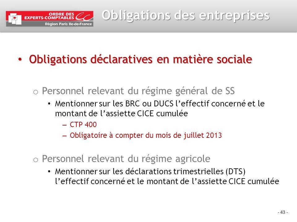 - 43 - Obligations des entreprises Obligations déclaratives en matière sociale Obligations déclaratives en matière sociale o Personnel relevant du rég