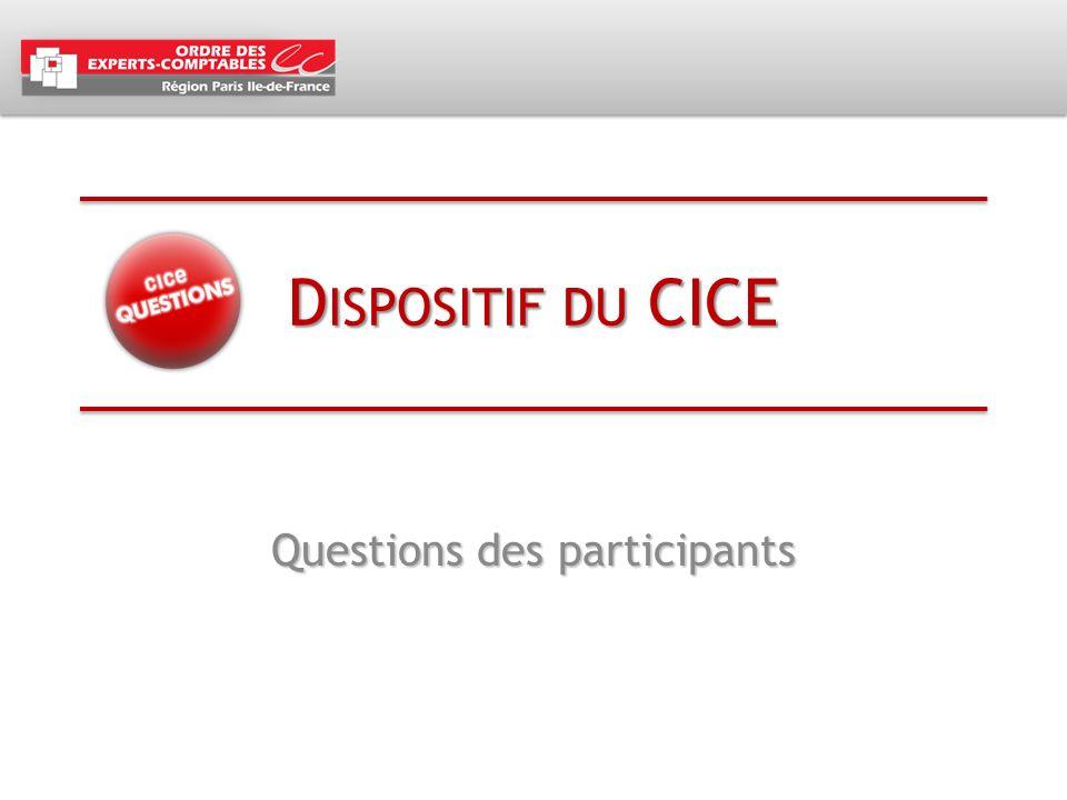 D ISPOSITIF DU CICE Questions des participants