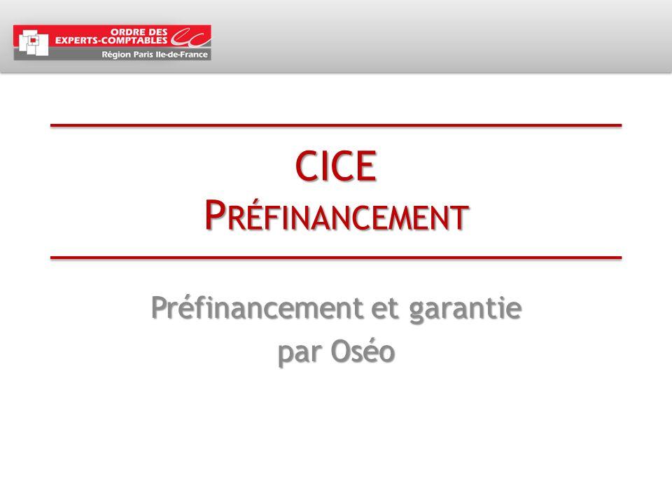 CICE P RÉFINANCEMENT Préfinancement et garantie par Oséo