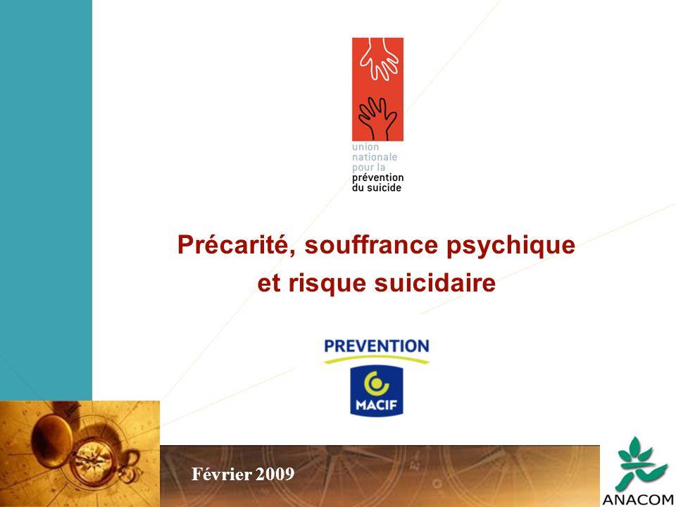 Précarité, souffrance psychique et risque suicidaire – Février 2009 19 Précarité, souffrance psychique et risque suicidaire Février 2009
