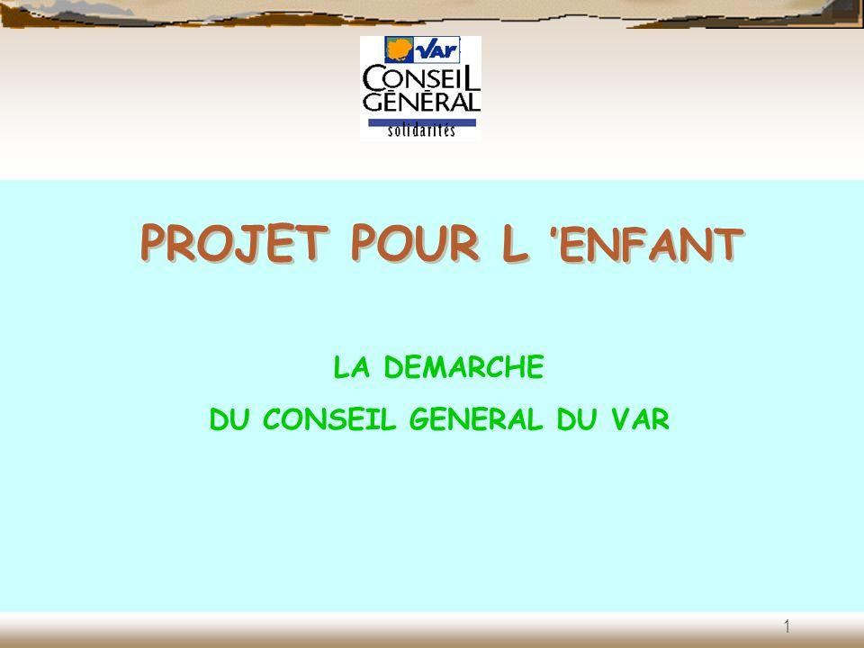 PROJET POUR L ENFANT LA DEMARCHE DU CONSEIL GENERAL DU VAR 1