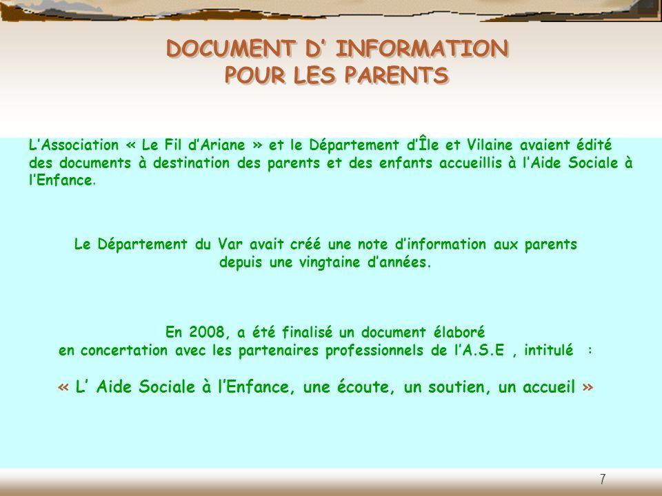 DOCUMENT D INFORMATION POUR LES PARENTS Le Département du Var avait créé une note dinformation aux parents depuis une vingtaine dannées. En 2008, a ét