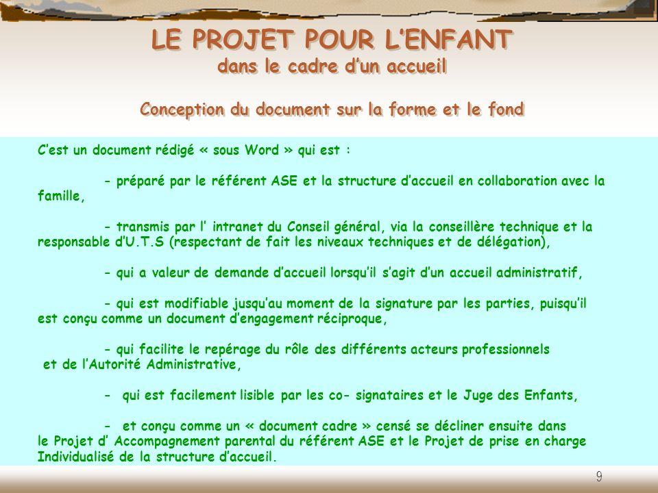 LE PROJET POUR LENFANT dans le cadre dun accueil Conception du document sur la forme et le fond Cest un document rédigé « sous Word » qui est : - prép