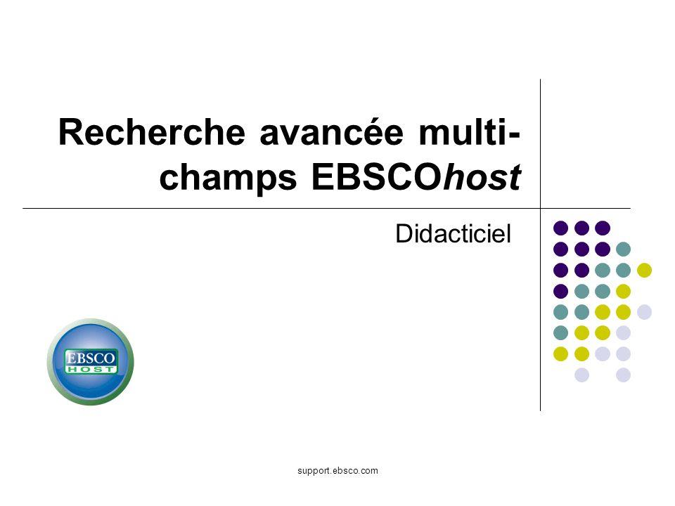 Bienvenue dans le didacticiel sur la recherche avancée multi-champs EBSCO.
