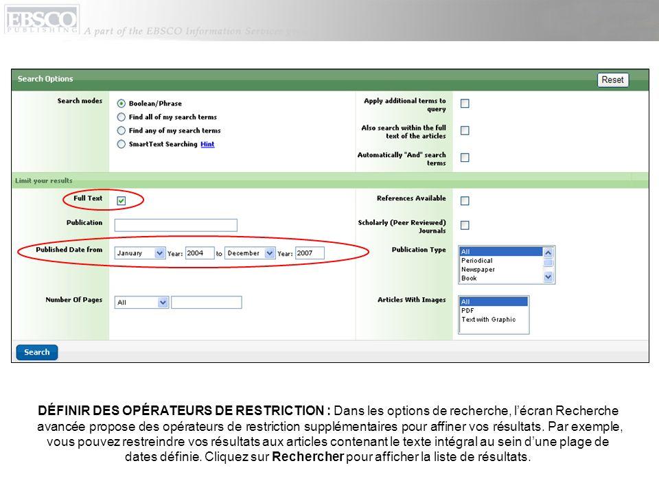 DÉFINIR DES OPÉRATEURS DE RESTRICTION : Dans les options de recherche, lécran Recherche avancée propose des opérateurs de restriction supplémentaires