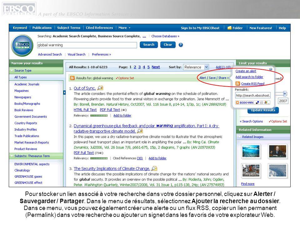 Pour stocker un lien associé à votre recherche dans votre dossier personnel, cliquez sur Alerter / Sauvegarder / Partager. Dans le menu de résultats,