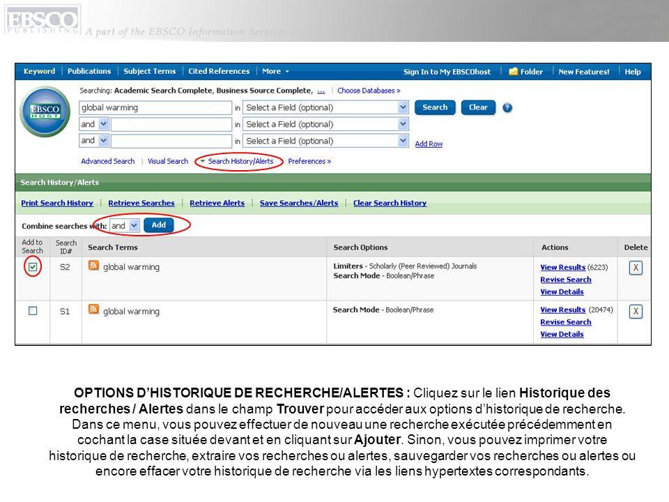 OPTIONS DHISTORIQUE DE RECHERCHE/ALERTES : Cliquez sur le lien Historique des recherches / Alertes dans le champ Trouver pour accéder aux options dhis