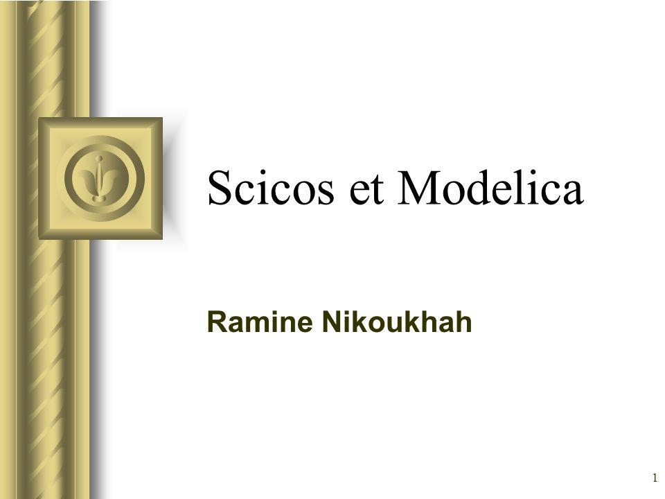 1 Scicos et Modelica Ramine Nikoukhah