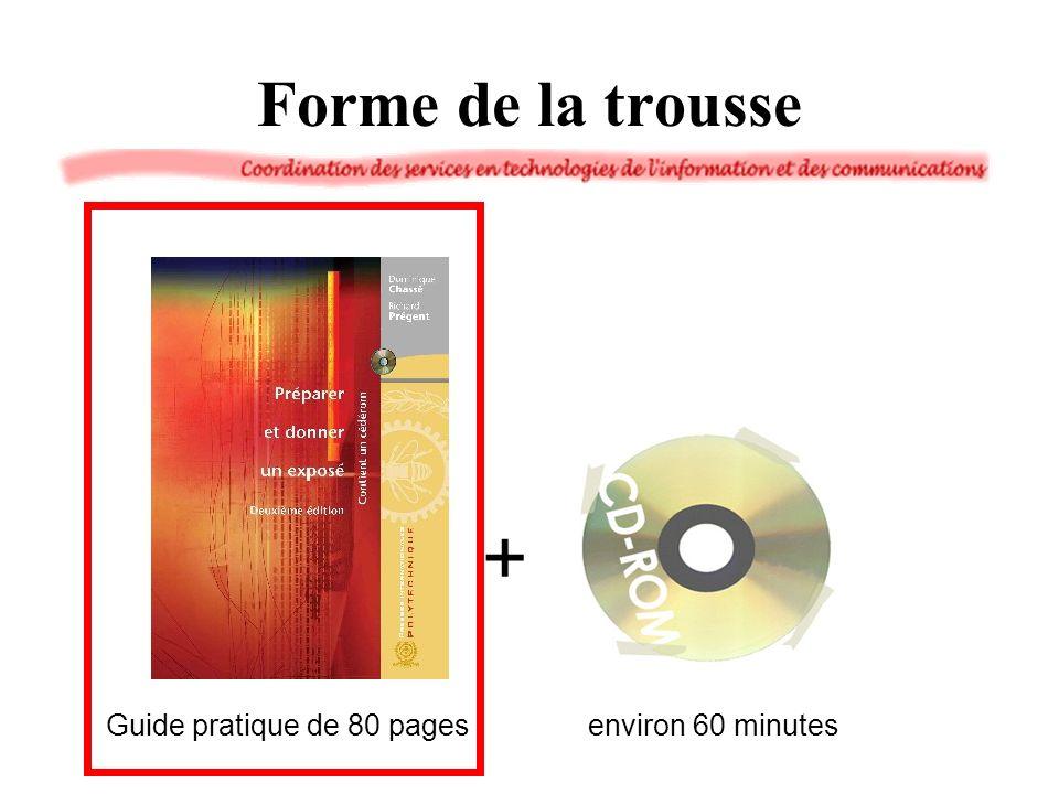 Forme de la trousse + environ 60 minutes Guide pratique de 80 pages