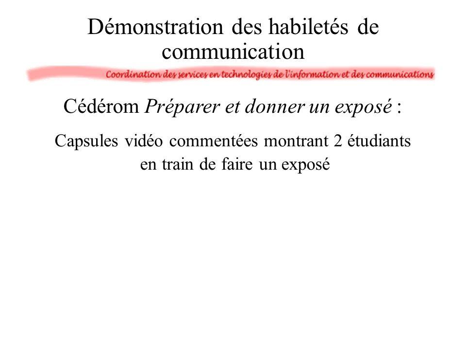 Cédérom Préparer et donner un exposé : Capsules vidéo commentées montrant 2 étudiants en train de faire un exposé Démonstration des habiletés de communication