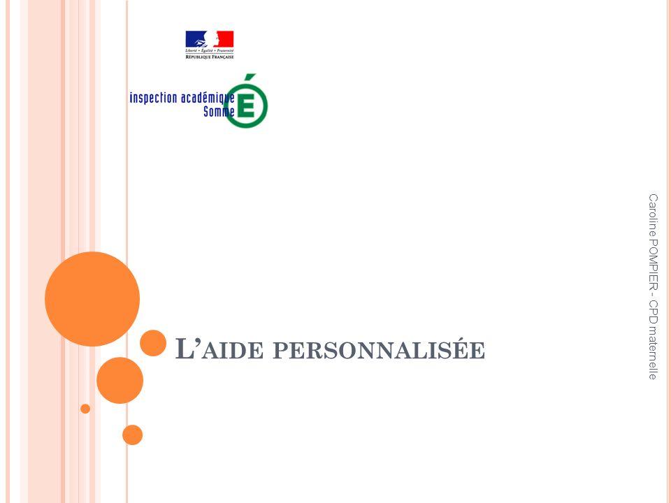 Caroline POMPIER - CPD maternelle L AIDE PERSONNALISÉE
