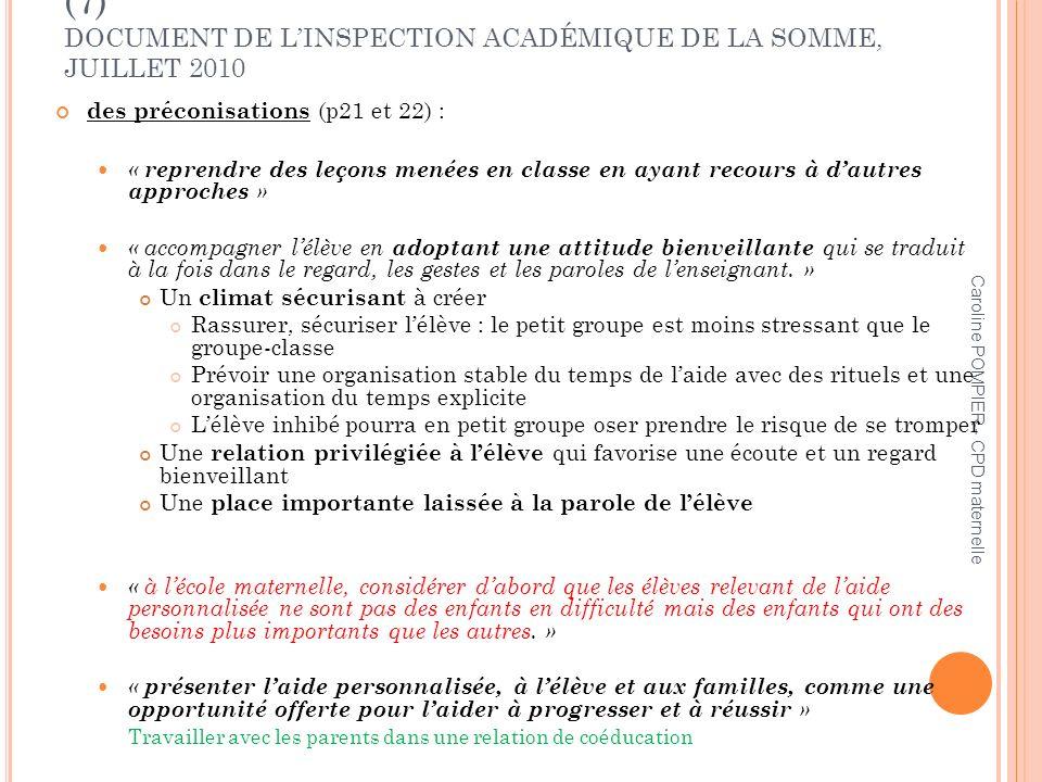 Caroline POMPIER - CPD maternelle LAIDE PERSONNALISÉE À LÉCOLE PRIMAIRE (7) DOCUMENT DE LINSPECTION ACADÉMIQUE DE LA SOMME, JUILLET 2010 des préconisa