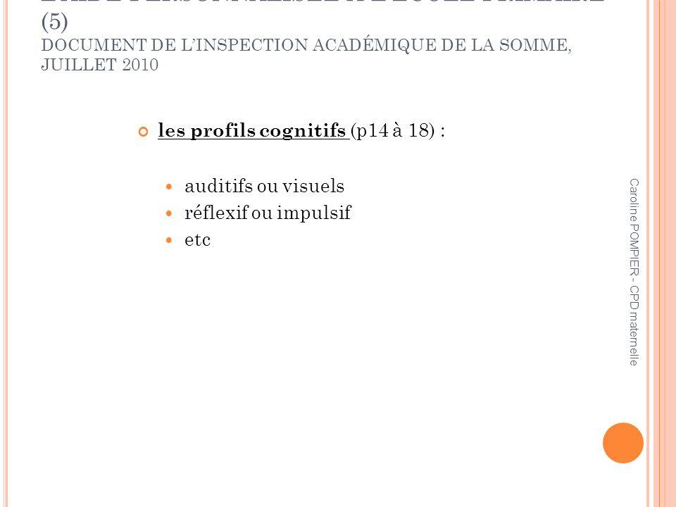 Caroline POMPIER - CPD maternelle LAIDE PERSONNALISÉE À LÉCOLE PRIMAIRE (5) DOCUMENT DE LINSPECTION ACADÉMIQUE DE LA SOMME, JUILLET 2010 les profils c