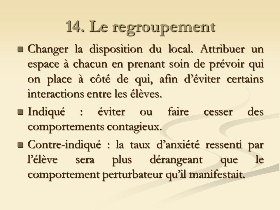 14.Le regroupement Changer la disposition du local.