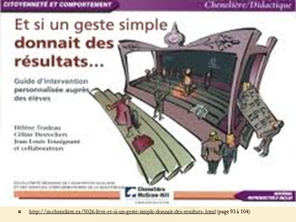 http://m.cheneliere.ca/5026-livre-et-si-un-geste-simple-donnait-des-resultats-.html (page 93 à 104) http://m.cheneliere.ca/5026-livre-et-si-un-geste-simple-donnait-des-resultats-.html (page 93 à 104) http://m.cheneliere.ca/5026-livre-et-si-un-geste-simple-donnait-des-resultats-.html