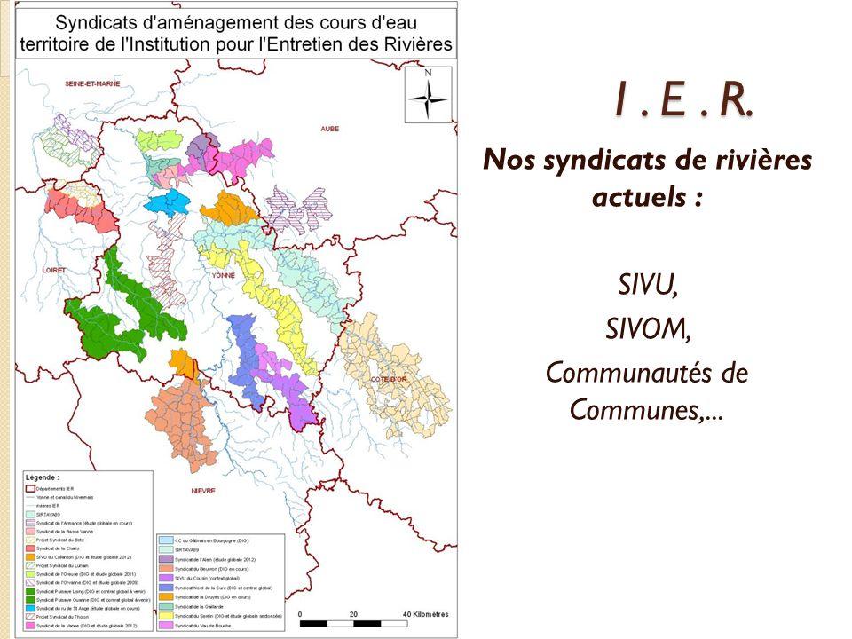 Nos syndicats de rivières actuels : SIVU, SIVOM, Communautés de Communes,... I. E. R.