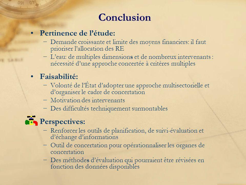 Conclusion Pertinence de létude: Demande croissante et limite des moyens financiers: il faut prioriser lallocation des RE Leau: de multiples dimension