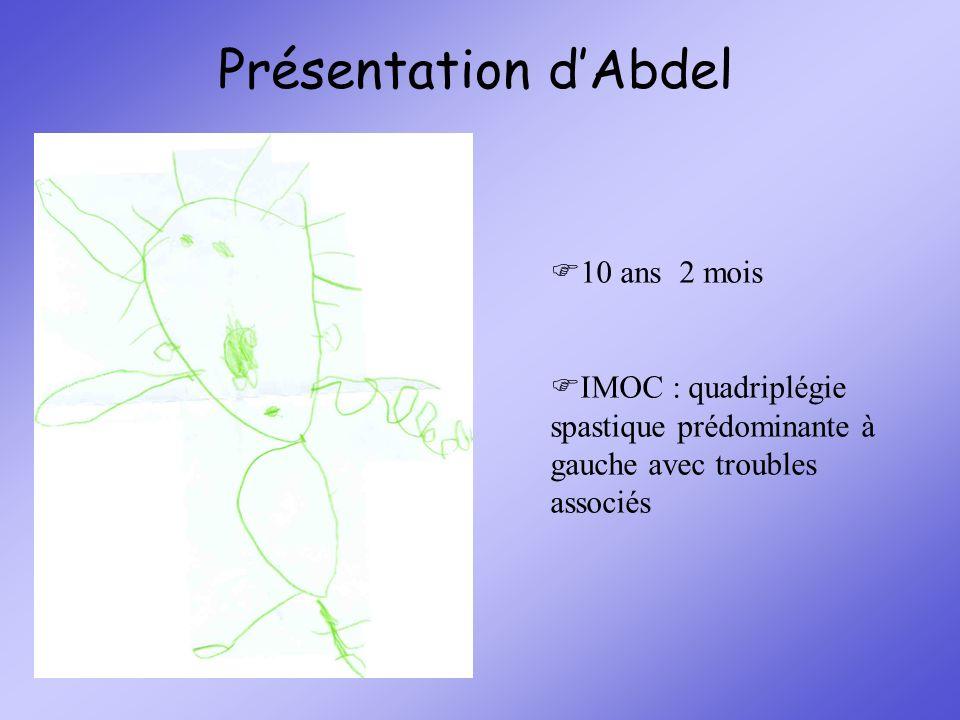 Présentation dAbdel 10 ans 2 mois IMOC : quadriplégie spastique prédominante à gauche avec troubles associés
