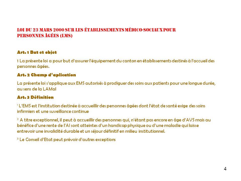 4 Loi du 23 mars 2000 sur les établissements médico-sociaux pour personnes âgées (LMS) Art. 1 But et objet 1 La présente loi a pour but dassurer léqui