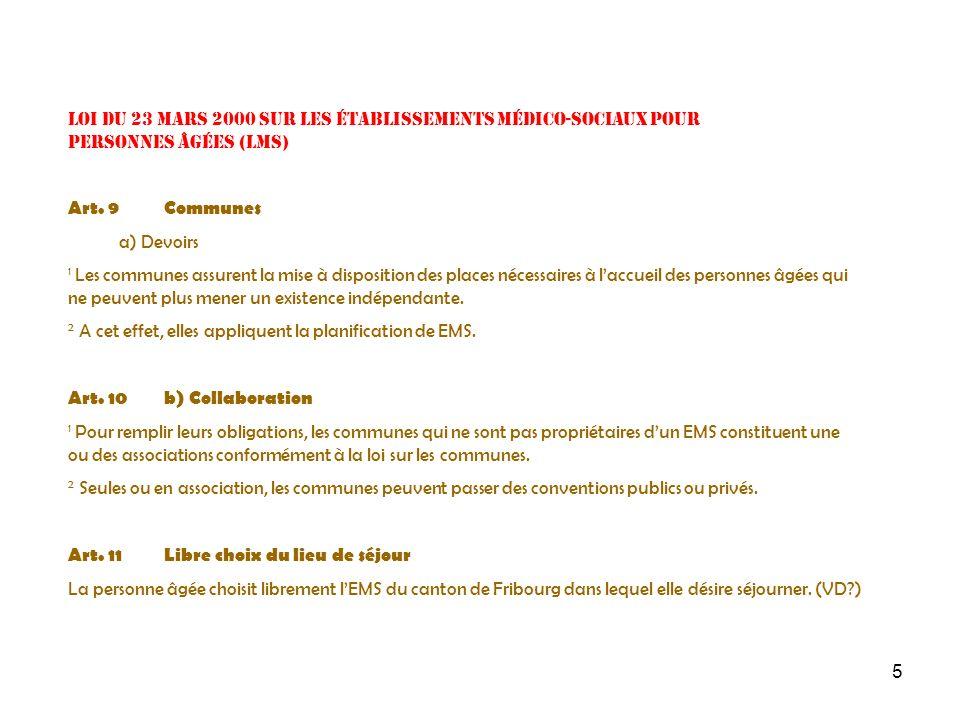 6 Loi du 23 mars 2000 sur les établissements médico-sociaux pour personnes âgées (LMS) Art 12 Frais dinvestissement Les frais dinvestissements des immeubles et les frais financiers des EMS sont à la charge des communes.