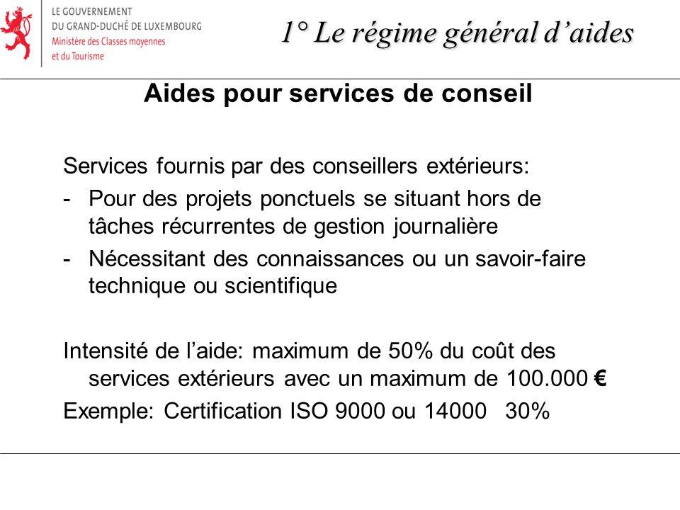 Aides pour services de conseil Services fournis par des conseillers extérieurs: -Pour des projets ponctuels se situant hors de tâches récurrentes de g