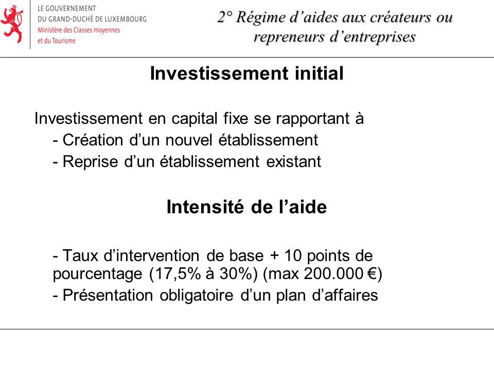 Investissement initial Investissement en capital fixe se rapportant à - Création dun nouvel établissement - Reprise dun établissement existant Intensi