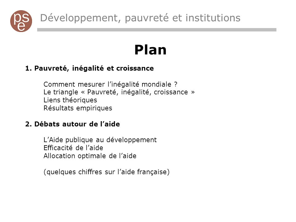 Plan 1. Pauvreté, inégalité et croissance Comment mesurer linégalité mondiale .