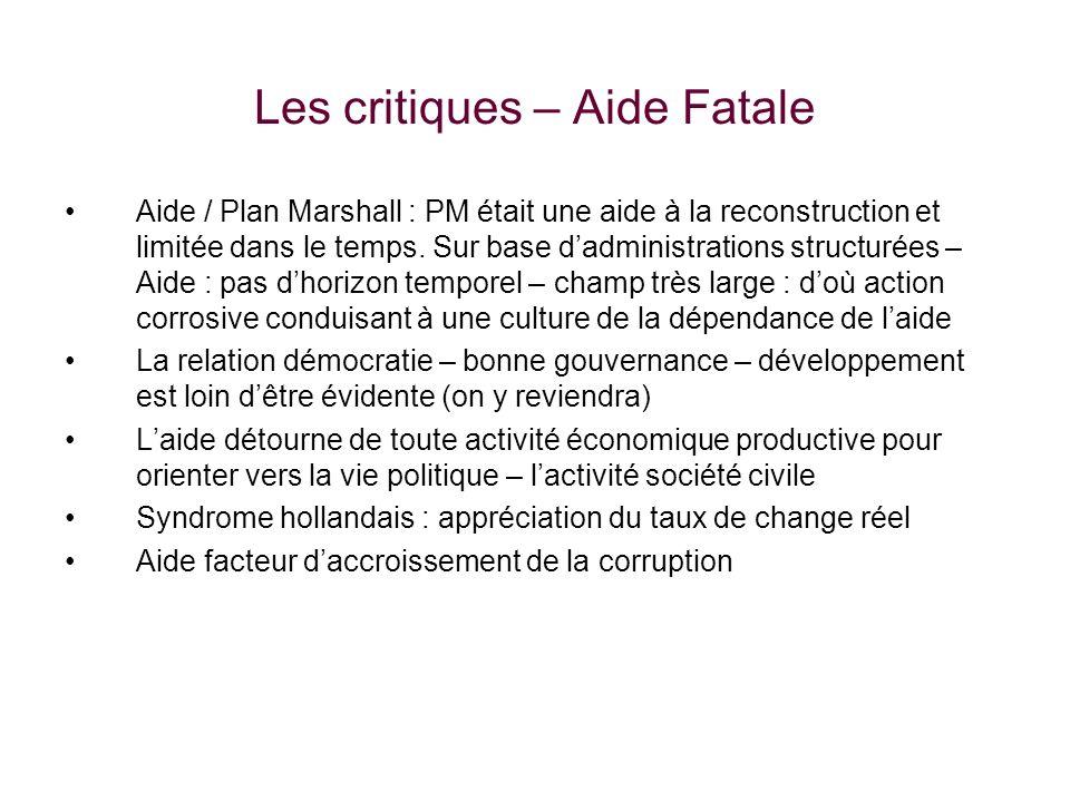 Les critiques – Aide Fatale Aide / Plan Marshall : PM était une aide à la reconstruction et limitée dans le temps.