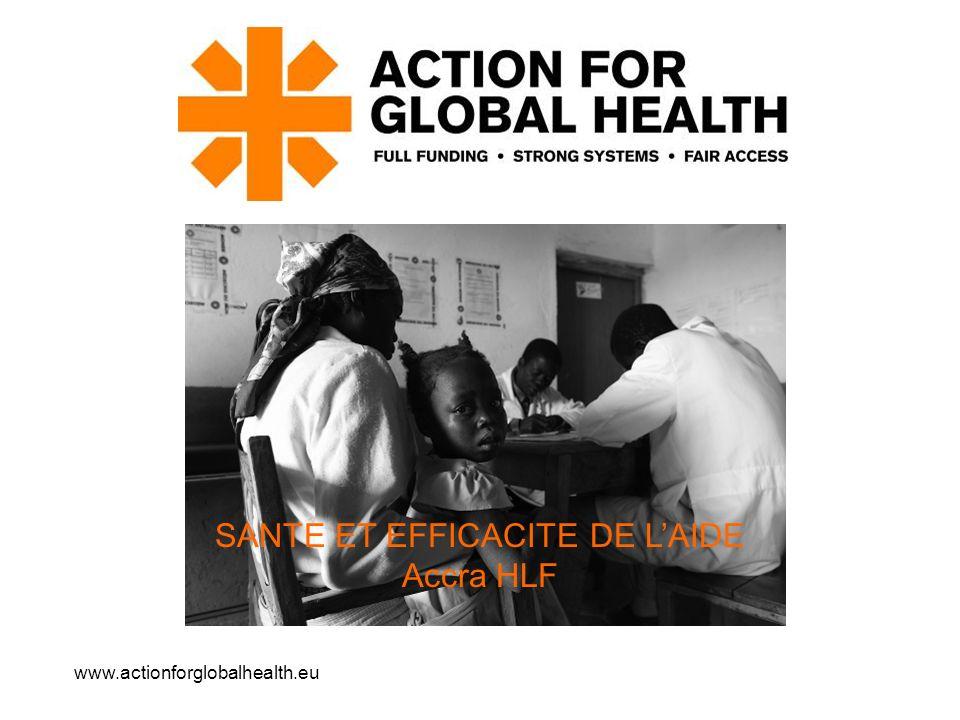 www.actionforglobalhealth.eu SANTE ET EFFICACITE DE LAIDE Accra HLF